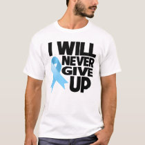 Prostate Cancer I Will Never Give Up T-Shirt