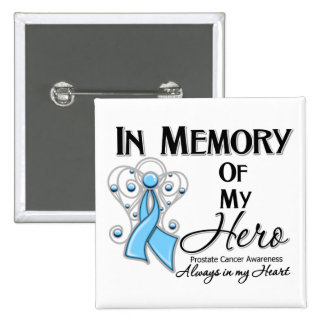 Prostate Cancer In Memory of My Hero Pinback Button