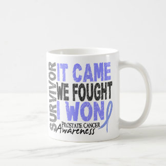 Prostate Cancer Survivor It Came We Fought I Won Coffee Mug