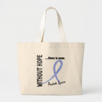 Prostate Cancer Without Hope 1 Large Tote Bag