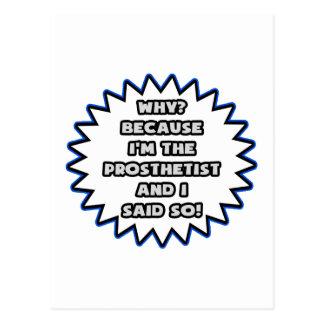 Prosthetist .. Because I Said So Postcard