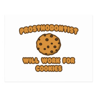 Prosthodontist .. Will Work for Cookies Postcard