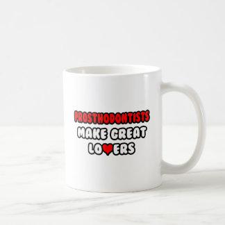 Prosthodontists Make Great Lovers Coffee Mug