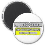 Prosthodontists… mucho más elegante iman