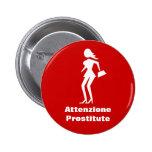 Prostituta de la precaución (prostituta de Attenzi Pins