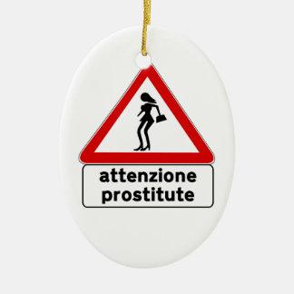 Prostitutas de la atención (2), señal de tráfico, adorno ovalado de cerámica