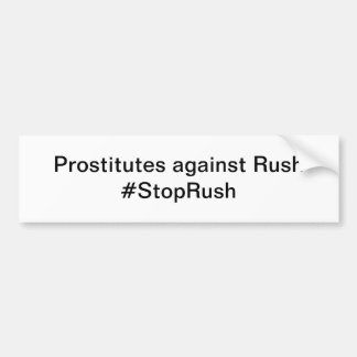 Prostitutes Against Rush Bumper Sticker #stoprush Car Bumper Sticker