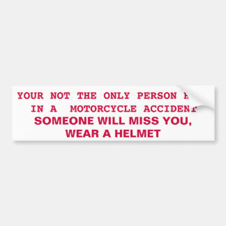 PROTECT A HEART, WEAR A HELMENT, YOUR NOT THE O... BUMPER STICKER