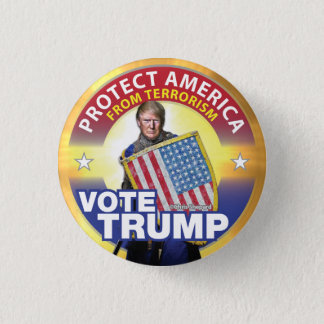 PROTECT AMERICA FROM TERRORISM! VOTE TRUMP! SAFETY PINBACK BUTTON