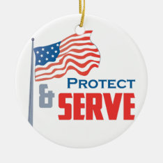 Protect And Serve Ceramic Ornament at Zazzle