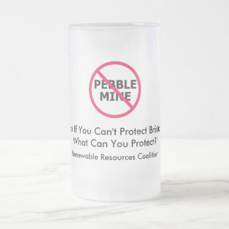 Protect Bristol Bay No Pebble Beer Mug