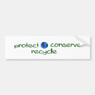 Protect Conserve Recycle Car Bumper Sticker