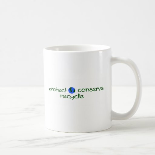 Protect Conserve Recycle Coffee Mug