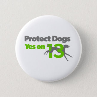 Protect Dogs - Vote Yes on 13 Button