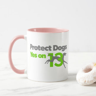 Protect Dogs - Vote Yes on 13 Mug