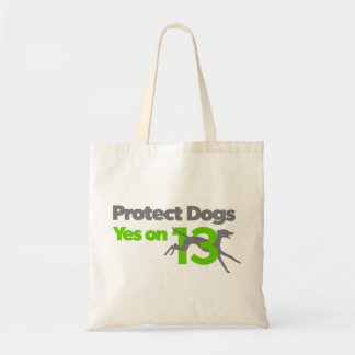 Protect Dogs - Vote Yes on 13 Tote Bag
