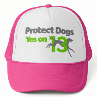 Protect Dogs - Vote Yes on 13 Trucker Hat