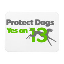 Protect Dogs - Yes on 13 Magnet