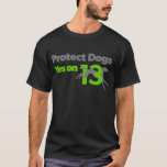 """Protect Dogs - YesOn13 T-Shirt<br><div class=""""desc"""">Protect Dogs - Yes on 13 is a grassroots campaign working to end the cruelty of greyhound racing in Florida. Voters will have an historic opportunity to help thousands of greyhounds this November by voting Yes on this humane amendment. Please sign up to volunteer for this important effort at ProtectDogs.org....</div>"""