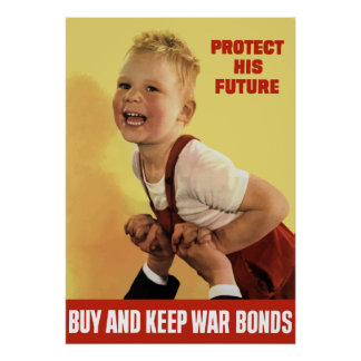 Protect His Future -- Buy War Bonds -- WW2 Poster