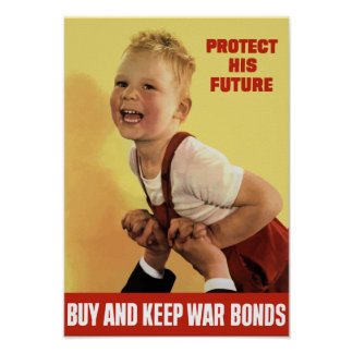 Protect His Future -- Buy War Bonds -- WWII Poster