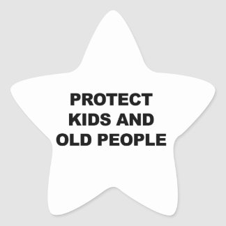 Protect Kids and Old People Star Sticker