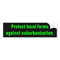protect local farms against suburbanization stickr bumper sticker
