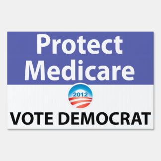 Protect Medicare: Vote Democrat Yard Sign