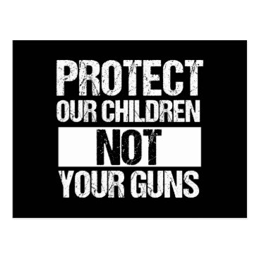 Lawyer Themed Protect Our Children Not Your Guns Postcard