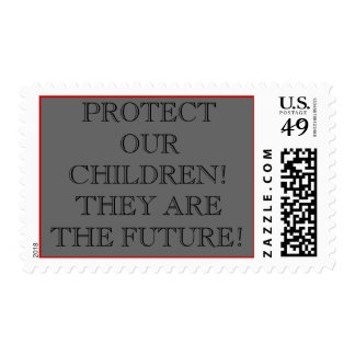 PROTECT OUR CHILDREN! THEY ARE THE FUTURE! POSTAGE STAMPS