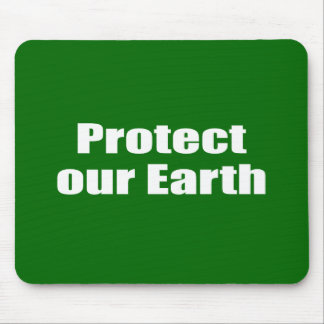 Protect our Earth Mouse Pads