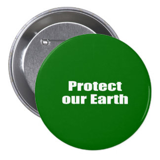 Protect our Earth Pins