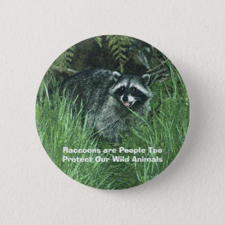"""""""PROTECT OUR WILD ANIMALS!"""" Raccoon Button"""