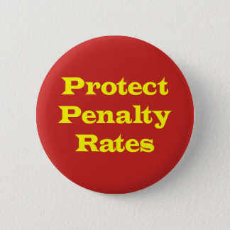 Protect Penalty Rates Pinback Button