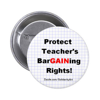 Protect Teacher's Bargaining Rights Pinback Button