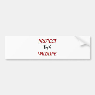 Protect The Wildlife Car Bumper Sticker