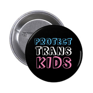 Protect Trans Kids LGBT Trans Rights Button