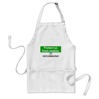 Protect us from Zealots: Vote Democrat Adult Apron