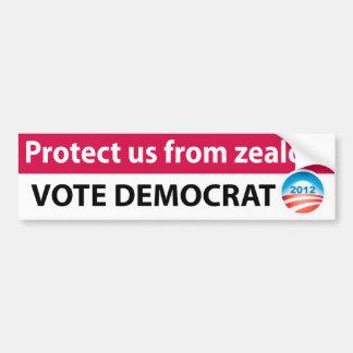 Protect us from Zealots: Vote Democrat Bumper Sticker