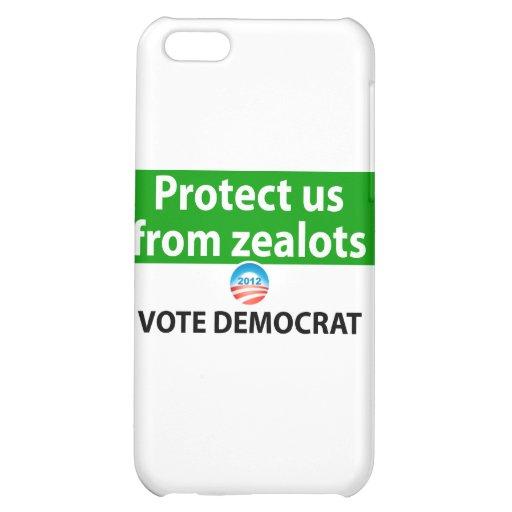 Protect us from Zealots: Vote Democrat iPhone 5C Case