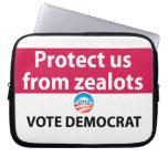 Protect us from Zealots: Vote Democrat Laptop Sleeves