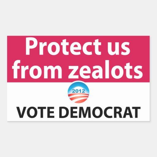 Protect us from Zealots: Vote Democrat Sticker
