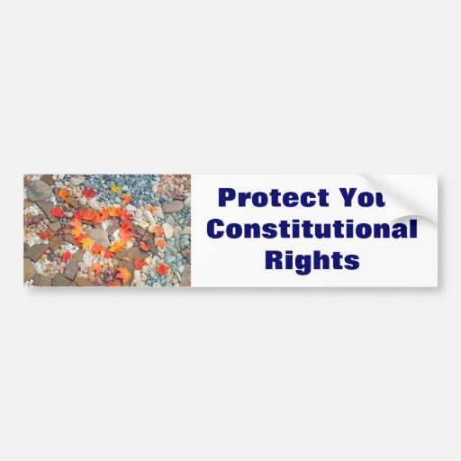 Protect Your Constitutional Rights bumper stickers