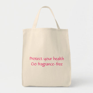 Protect your health: Go fragrance-free Tote Bag
