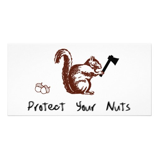 Protect Your Nuts Custom Photo Card