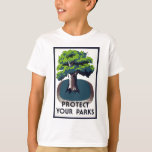 Protect Your Parks 1930's WPA design T-Shirt