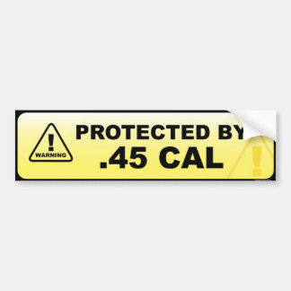 Protected .45 CAL Bumper Sticker
