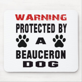 Protected By A Beauceron Dog Mouse Pad