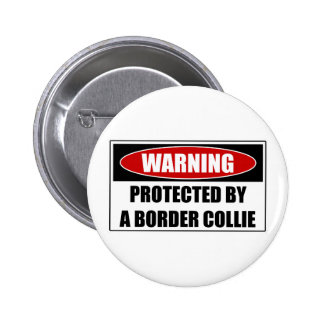 Protected By A Border Collie Pinback Button