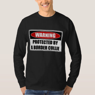 Protected By A Border Collie T-Shirt